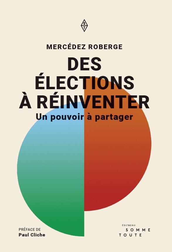 Couverture du livre de Mercédez Roberge : Des élections à réinventer, un pouvoir à partager